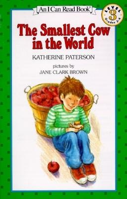 Smallest Cow in the World By Paterson, Katherine/ Brown, Jane Clark/ Brown, Jane Clark (ILT)